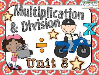 Exploring Multiplication and Division! ~ Everyday Math Unit 3 ~4th Grade
