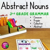 Abstract Nouns Unit: Abstract, Collective, Common, & Proper 3rd Grade