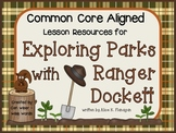 Exploring Parks with Ranger Dockett - Common Core Lesson Resource Pack