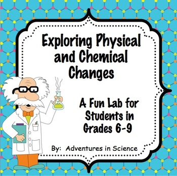exploring physical and chemical changes lab for grades 6 9 editable. Black Bedroom Furniture Sets. Home Design Ideas