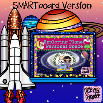 Exploring Planet Personal Space: SMARTboard Guidance Lesson
