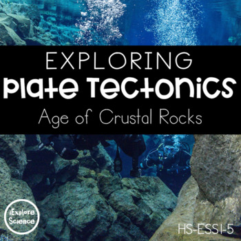 Exploring Plate Tectonics: Age of Crustal Rocks -- Data Lab (NGSS HS-ESS1-5)