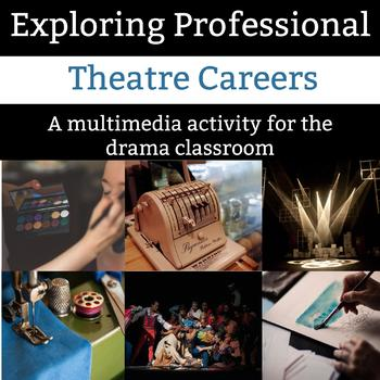 Exploring Professional Theatre Careers Activity - A Flexible Multimedia Activity
