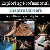 Exploring Professional Theatre Careers Activity - A Flexible Multimedia Activity