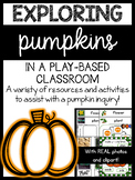 Exploring Pumpkins in an Inquiry and Play-Based Classroom