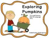 Exploring Pumpkins through Science Math Language Arts Life Cycle
