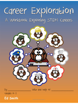 Career Exploration Work Book About STEM Careers