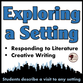 Exploring a Setting: Reader Response Sheets For Use with A