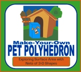 Exploring Surface Area of 3-D Shapes - Pet Polyhedron Project