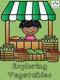 Exploring Vegetables - A unit study about vegetables