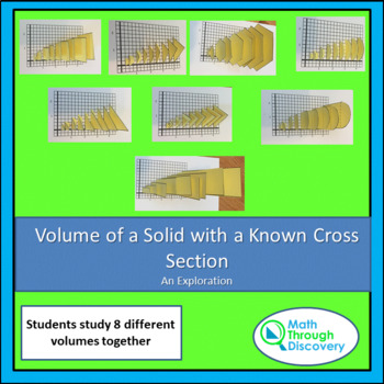 Volumes of Solids with Known Cross Sections - An Exploration