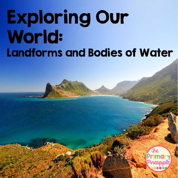 Exploring our World: Landforms and Bodies of Water