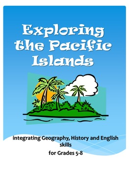 Exploring the Pacific Islands 30 lesson integrated Geography and History unit