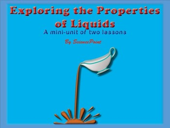 Exploring the Properties of Liquids: A Min-Unit of Two Lessons