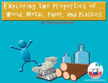 Exploring the Properties of Wood, Metal, Paper, and Plastic Materials