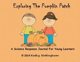 Exploring the Pumpkin Patch:  A Science Response Journal f