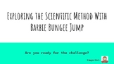 Exploring the Scientific Method with Barbie Bungee Jump Po