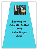 Exploring the Scientific Method with Barbie Bungee Jump Te
