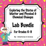 Exploring the States of Matter and Physical & Chemical Changes Lab Bundle