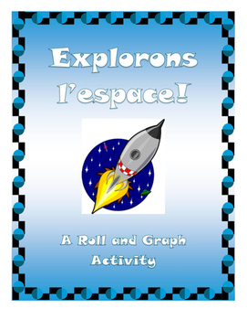 Explorons l'espace! A Roll and Graph Activity