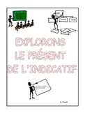 French Immersion-Grammar: Explorons le présent de l'indicatif