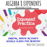 Exponent Practice Multiply & Divide for Nearpod in Google Slides