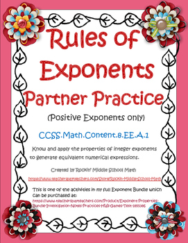 Exponent Rules Partners Practice ( CCSS: 8.EE.A.1)