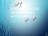Exponent Rules Walk Around or Gallery Walk with a Riddle