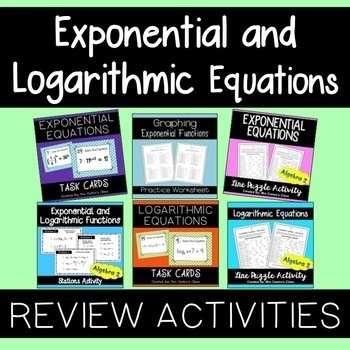 Exponential and Logarithmic Equations: Activities and Review Bundle