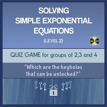 Exponential Equations (Level 2) - Group Activity (40 equations)