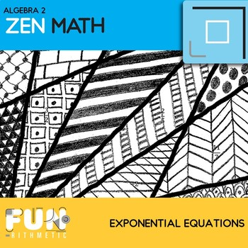 Exponential Equations Zen Math