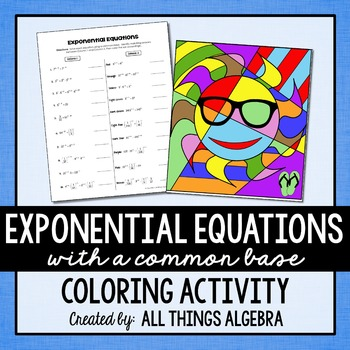 Exponential Equations (with a common base) Coloring Activity