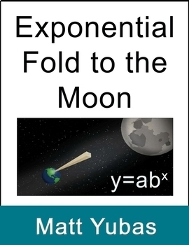 Exponential Fold to the Moon - Lesson, Activity, and Contest