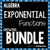 Exponential Functions ALGEBRA Bundle (8 Products) - Growing