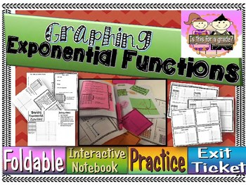 Exponential Functions: Graphing Foldable, INB, Practice, & Exit Ticket