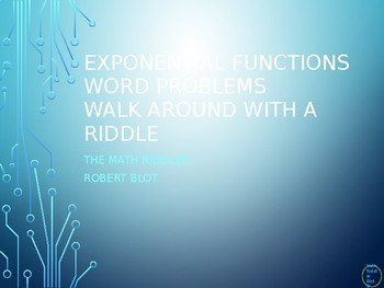 Exponential Functions Word Problems Walk Around or Gallery Walk with a Riddle