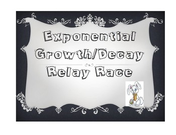 Exponential Growth/Decay Relay Race