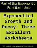 Exponential Growth and Decay:  Three Excellent Worksheets