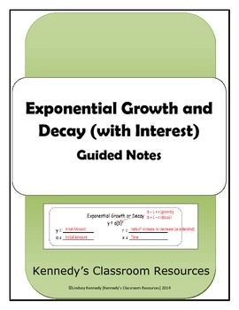 Exponential Growth and Decay (Word Problems and Interest) - Guided Notes