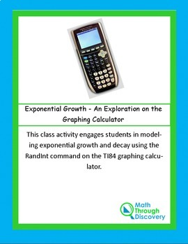 Algebra:  Exponential Growth - An Exploration on the Graphing Calculator