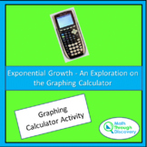 Exponential Growth - An Exploration on the Graphing Calculator