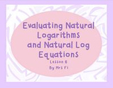 Exponential Functions Lesson 6 Natural Logarithms and Natural Log Equations