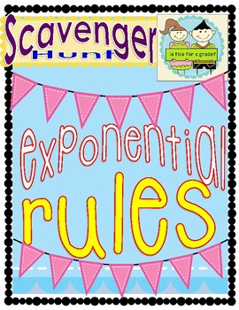 Exponential Rules Scavenger Hunt
