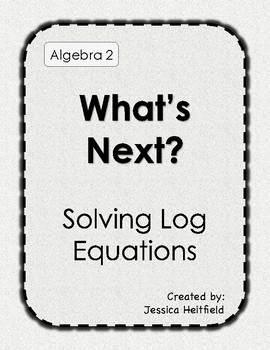 Exponential and Log Equations Activity: What's Next?
