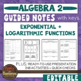 Exponential and Logarithmic Functions - Guided Notes, Presentation, and INB