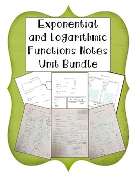Exponential and Logarithmic Functions Notes Unit Bundle