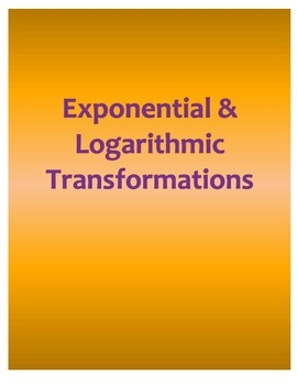 Exponential and Logarithmic Transformations