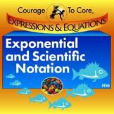 Exponential and Scientific Notation (NS6): 8.EE.A.1, 8.EE.A.3...