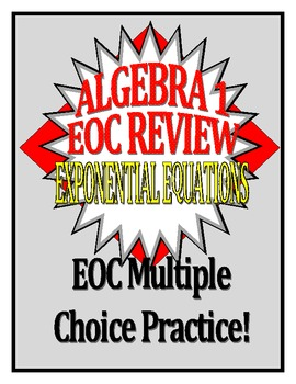 Exponentials Practice and Review Questions (EOC Based)