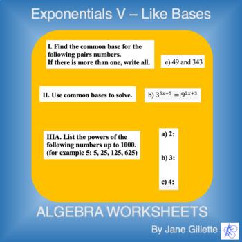 Exponentials V - Like Bases